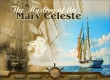 Mystery of the Mary Celeste, The