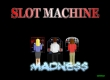 Slot Machine Madness